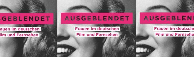 Buch-Verlosung: Ausgeblendet - Frauen im deutschen Film und Fernsehen