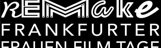 Das Logo von Remake Frankfurter Frauen Film Tage